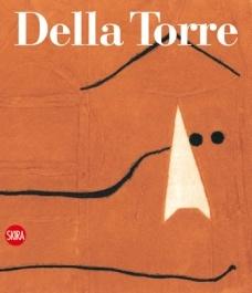 """""""Enrico Della Torre. Catalogo generale dell'opera grafica"""", a cura di Parmiggiani Sandro, 2012"""