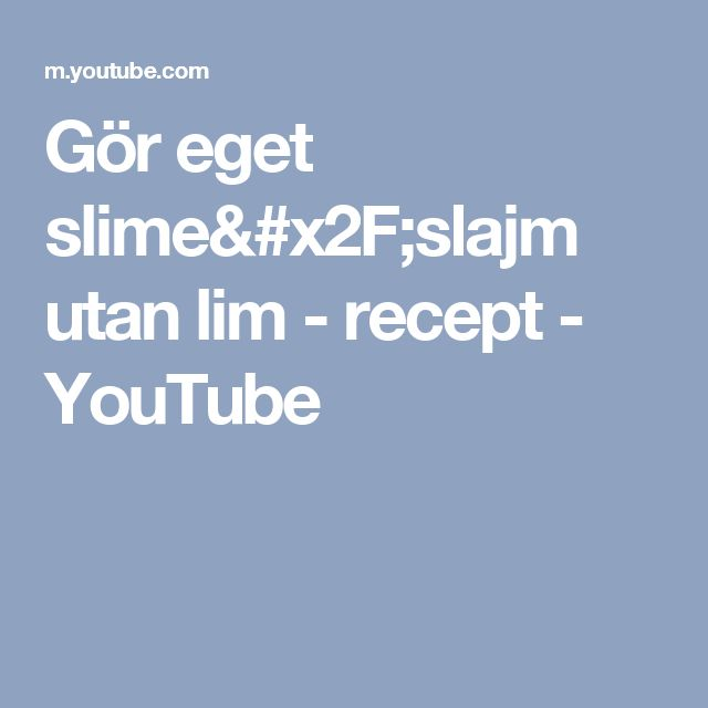 Gör eget slime/slajm utan lim - recept - YouTube