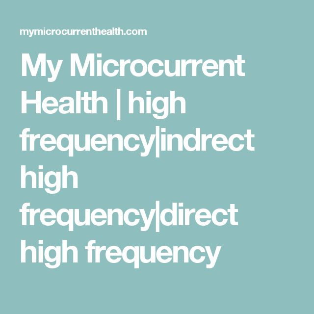 My Microcurrent Health | high frequency|indrect high frequency|direct high frequency