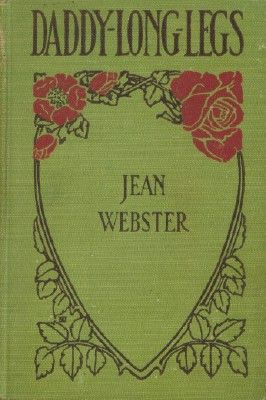 Daddy Long Legs ~ Jean Webster