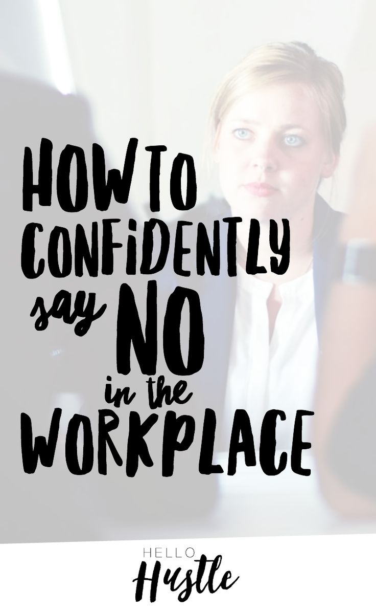 How To Confidently Say No In The Workplace. Find This Pin And More On Career  Advice ...