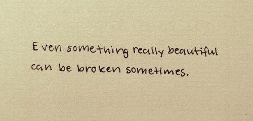 1000+ Being Broken Quotes On Pinterest