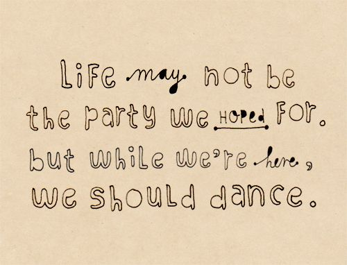 dance...: Thoughts, Interview Quotes, Famous Quotes, Life, Let Dance, Just Dance, Dance Parties Quotes, Living, Inspiration Quotes