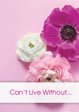 Can't live without…