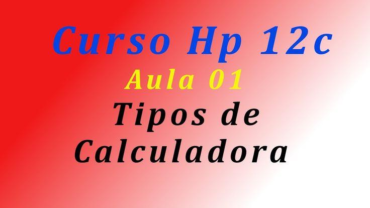 Curso de HP 12c Aula 01 tipos de calculadora financeira