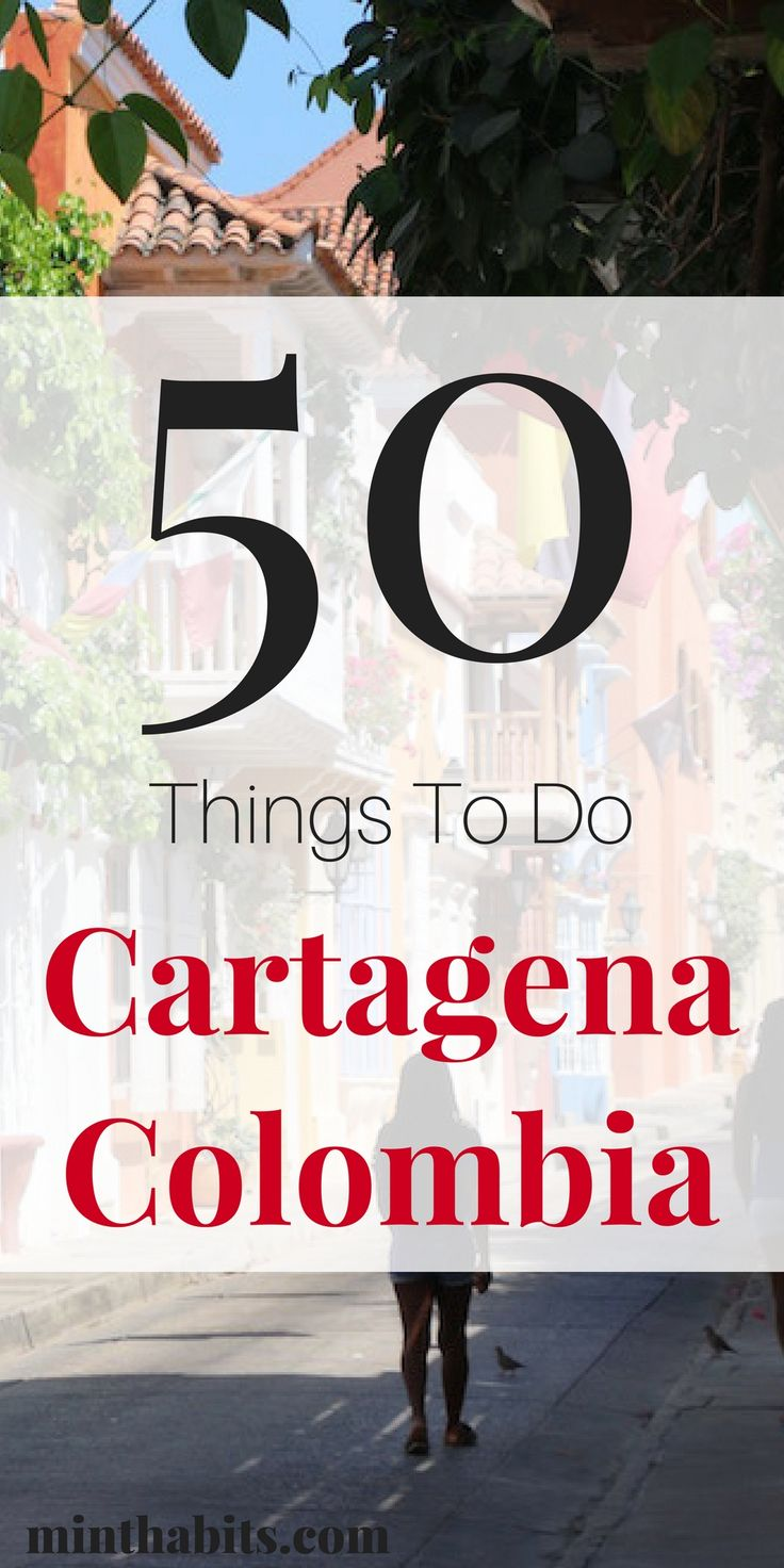 The best list of 50 things to do in Cartagena Colombia when you visit! Click here to see the list!