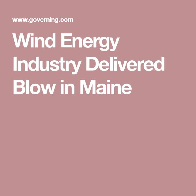 Wind Energy Industry Delivered Blow in Maine
