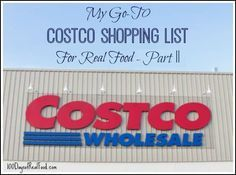 Go-To Costco Shopping List | via 100daysofrealfood.com