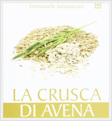 La crusca di avena: un alleato per dimagrire in modo sano - http://www.lamiadietadukan.com/recensione-libro-crusca-di-avena-emmanuelle-jumeaucourt/  #dukan #dietadukan