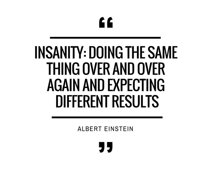"""""""Insanity: doing the same thing over and over again and expecting different results.""""-Albert Einstein. Check out """"What the F**k Is My Drum? How to Find Your Purpose"""" here: http://www.industrieonline.com/what-the-fk-is-my-drum-how-to-find-your-purpose/"""