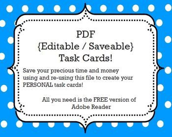 FREE Task Card PDF Template: {Savable / Editable} All you need is the FREE version of Adobe Reader to use this tool.