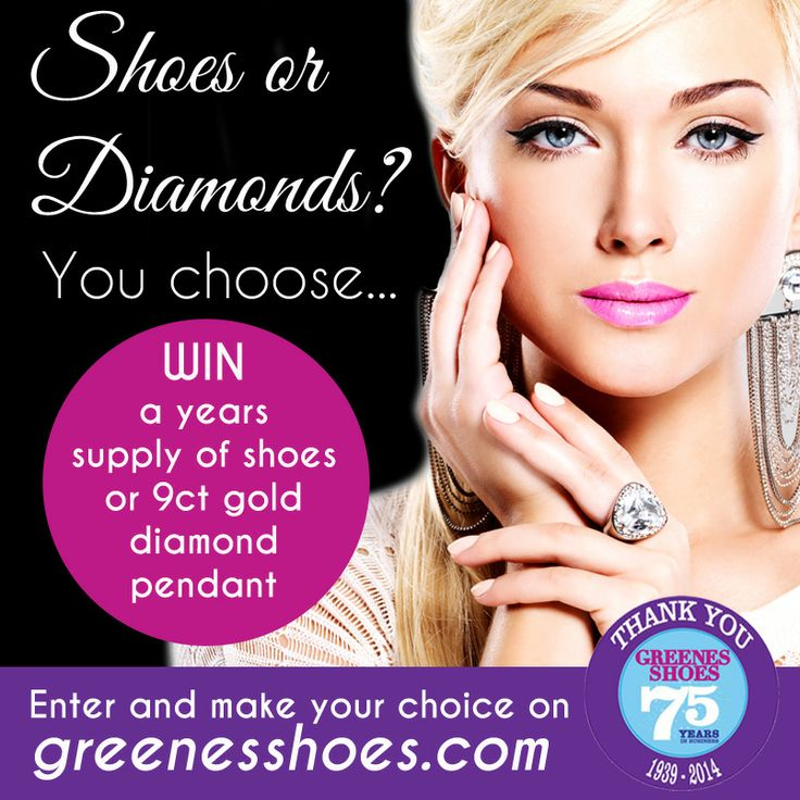 Greenes Shoes Diamond or Shoes competition to celebrate their Diamond 75th Anniversary in business, you choose which prize you want, to enter greenesshoes.com