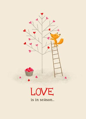 Love In Season Valentine's Day Card   I would love a big print of this for up in the classroom for Jan/Feb... so sweet, and it could be next to a barren tree the kids can decorate with hearts.