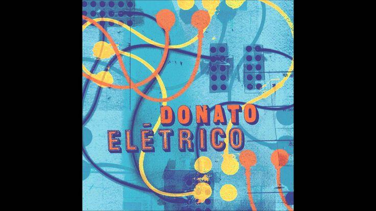 João Donato - Donato Elétrico [2016]