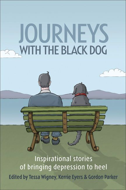 Journeys with the Dog: Inspirational Stories of Bringing Depression to Heel