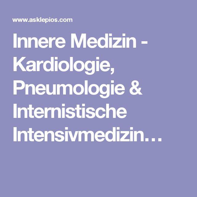 Innere Medizin - Kardiologie, Pneumologie & Internistische Intensivmedizin…