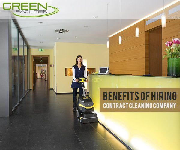 BENEFITS OF HIRING CONTRACT CLEANING COMPANY