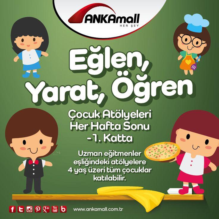 Eğlen, Yarat, Öğren! Çocuk Atölyeleri her hafta #ANKAmall -1. Katta.