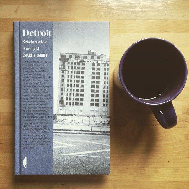 """Paweł bloguje: RECENZJA KSIĄŻKI: Charlie LeDuff - """"Detroit. Sekcja zwłok Ameryki"""""""
