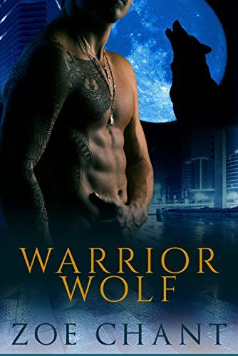 Warrior Wolf: Wolf Shifter Paranormal Romance (Protection, Inc. Book 4) by [Chant, Zoe]
