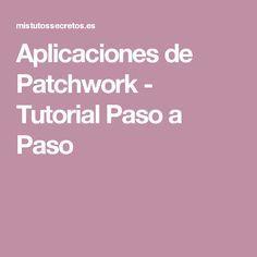Aplicaciones de Patchwork - Tutorial Paso a Paso