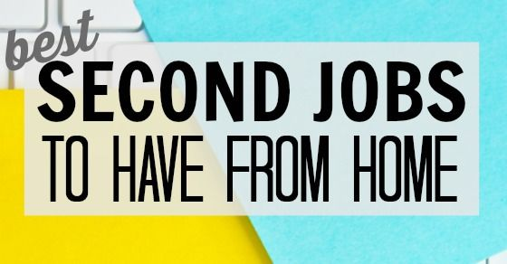 Making the decision to take on a second job is not easy, but sometimes it's not an option. Check out some of the best second jobs to have from home.