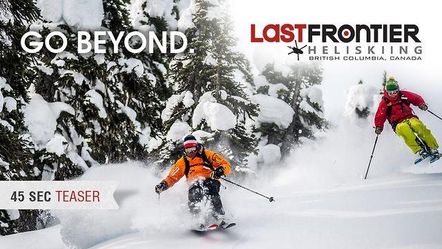 Last Frontier 2013 Go Beyond Video [45 sec] #heliski #video #heliskiing #film #bc #canada #travel #adventure