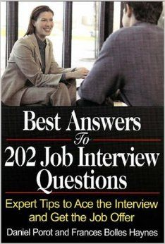 Best Answers to 202 Job Interview Questions: Expert Tips to Ace the Interview and Get the Job Offer: Daniel Porot, Frances Bolles Haynes: 97...