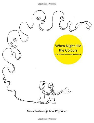When Night Hid the Colours: Colournauts' Colouring Story ... https://www.amazon.co.uk/dp/1534674225/ref=cm_sw_r_pi_dp_GC8Hxb08WX2ZX