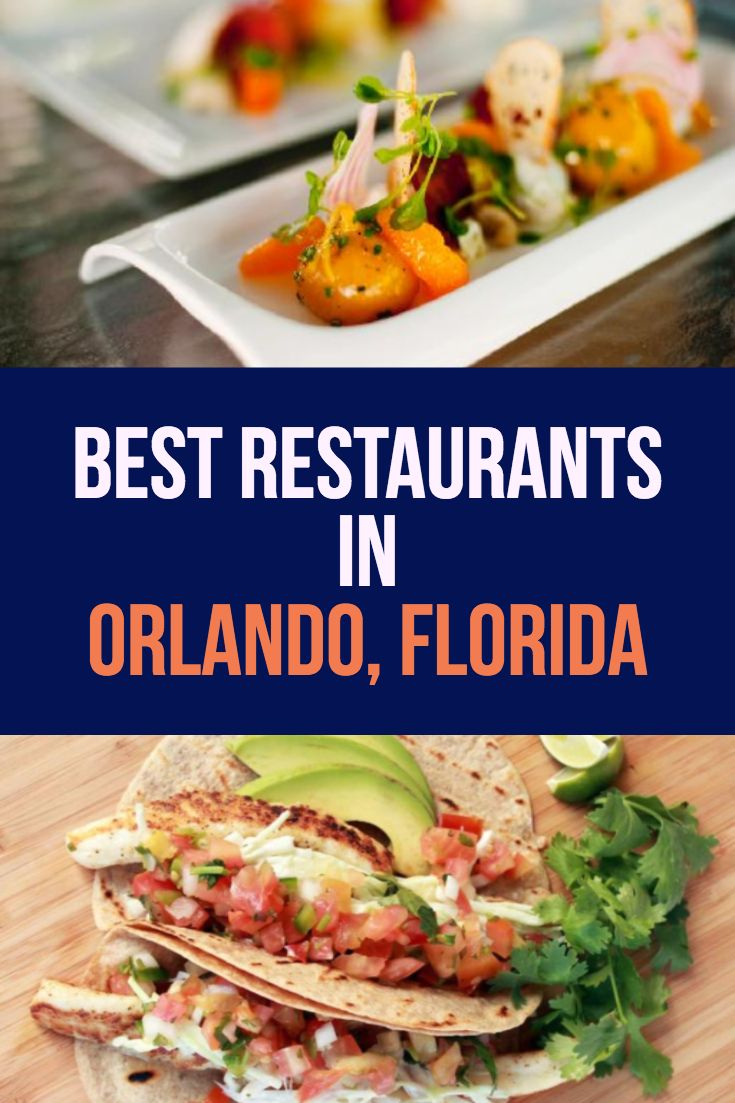 The Best Restaurants In Orlando Florida Near Disney World And Universal Studios