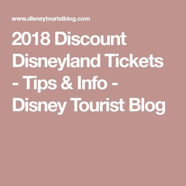 2018 Discount Disneyland Tickets - Tips & Info - Disney Tourist Blog