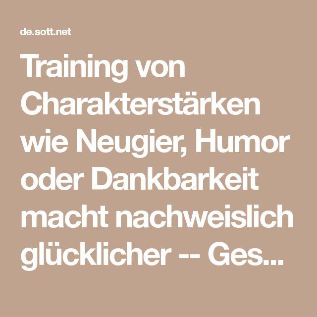 Training von Charakterstärken wie Neugier, Humor oder Dankbarkeit macht nachweislich glücklicher -- Gesundheit & Wohlbefinden -- Sott.net