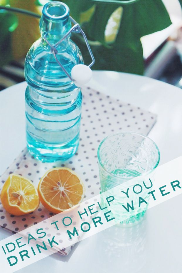 5 Ideas to Help You Drink More Water