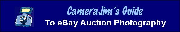 Guide to eBay Auction Photography - CameraJim's   Everything from the best camera to use down to taking photos of specific items.