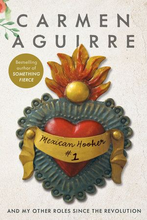 Mexican Hooker #1 by Carmen Aguirre, finalist for the 2017 Hubert Evans Non-Fiction Prize