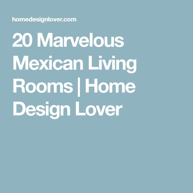 20 Marvelous Mexican Living Rooms | Home Design Lover