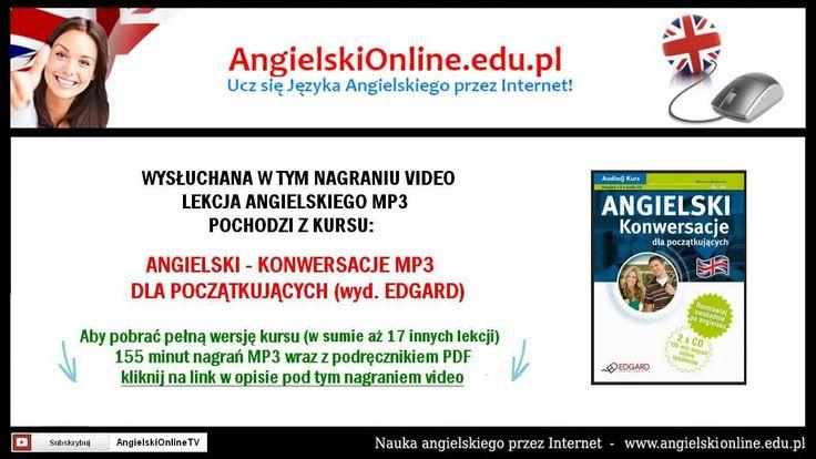 Darmowe Lekcje Języka Angielskiego Online do słuchania w formie lekcji video. Ponad 18 minut lekcji pochodzących z kursu: Angielski Mp3 - Konwersacje dla początkujących.   Pełna wersja kursu do pobrania na stronie: http://e-sklep.nextore.pl/audiobooki/angielski_-_konwersacje_mp3_dla_poczatkujacych_p12131.xml