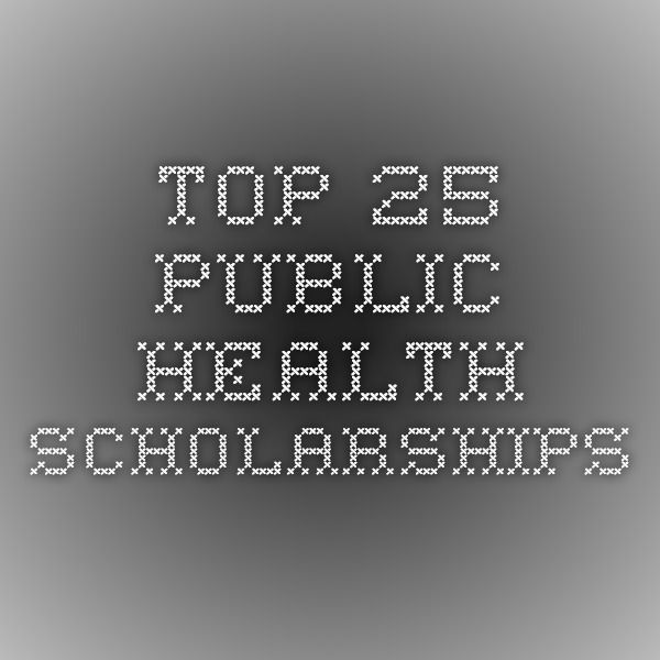 Top 25 Public Health Scholarships