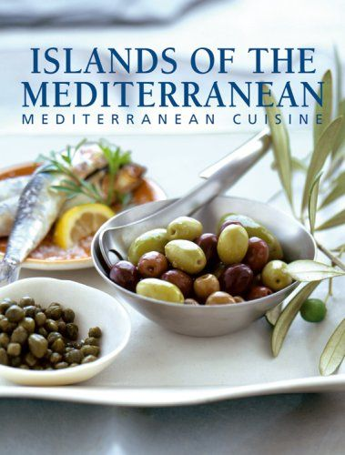 Islands of the Mediterranean: Mediterranean Cuisine by HF Ullmann