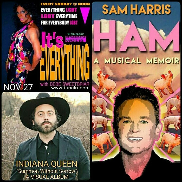 Nov 27 guests on #ItsEverything Openly gay country singer #IndianaQueen and Broadway Star/TV Star/Author Sam Harris. www.bebesweetbriar.com/podcast