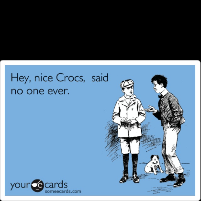 As if crocs weren't already disturbing enough, I saw someone wearing OPEN-TOED crocs today!! *shivers*