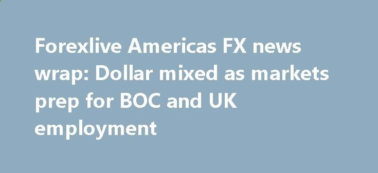 Forexlive Americas FX news wrap: Dollar mixed as markets prep for BOC and UK employment betiforexcom.live... FX news for traders on July 11, 2017. In other markets: - WTI crude rose $1.36 to $45.76 - US stocks ended mixed. The Nasdaq rose by 0.27%. The S&P fell -0.8%. The Dow ended unchanged Don Trump got in trouble again today. This time it was DT Jr. wh...The post Forexlive Americas FX news wrap: Dollar mixed as markets prep for BOC and UK employment appeared first on Forex news fore...