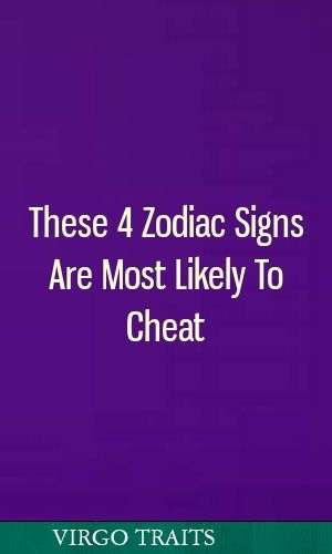 These 4 zodiac signs are most likely cheat