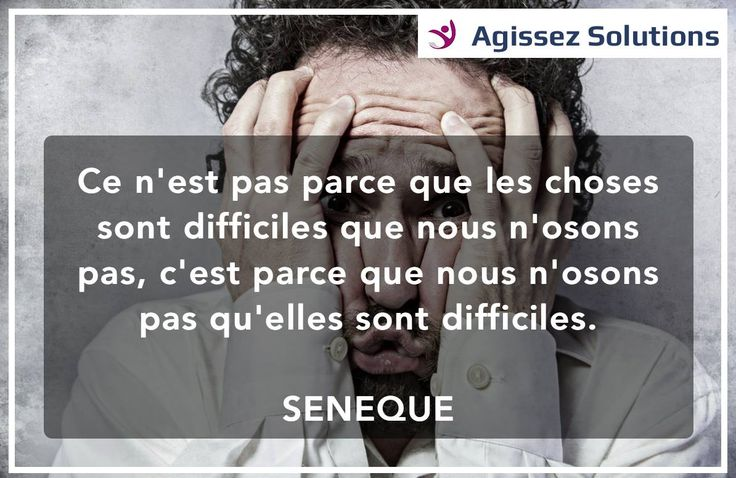 💪 Osez !  - SENEQUE 💪 Site : www.agissezsolutions.com / Facebook : https://www.facebook.com/AgissezSolutions/