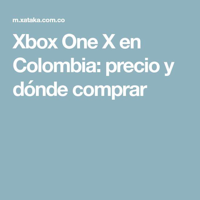 Xbox One X en Colombia: precio y dónde comprar