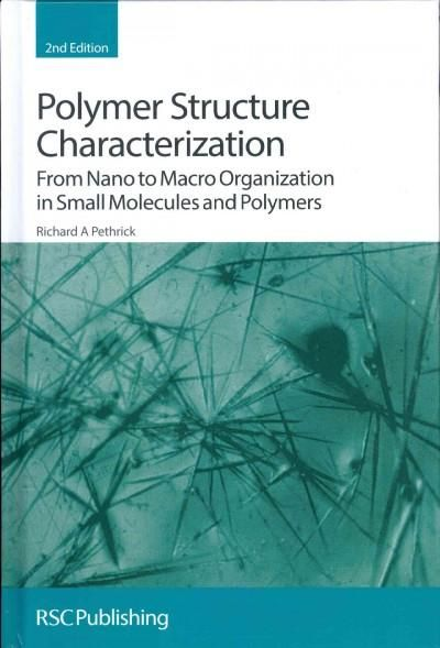 Polymer Structure Characterization: From Nano to Macro Organization in Small Molecules and Polymers