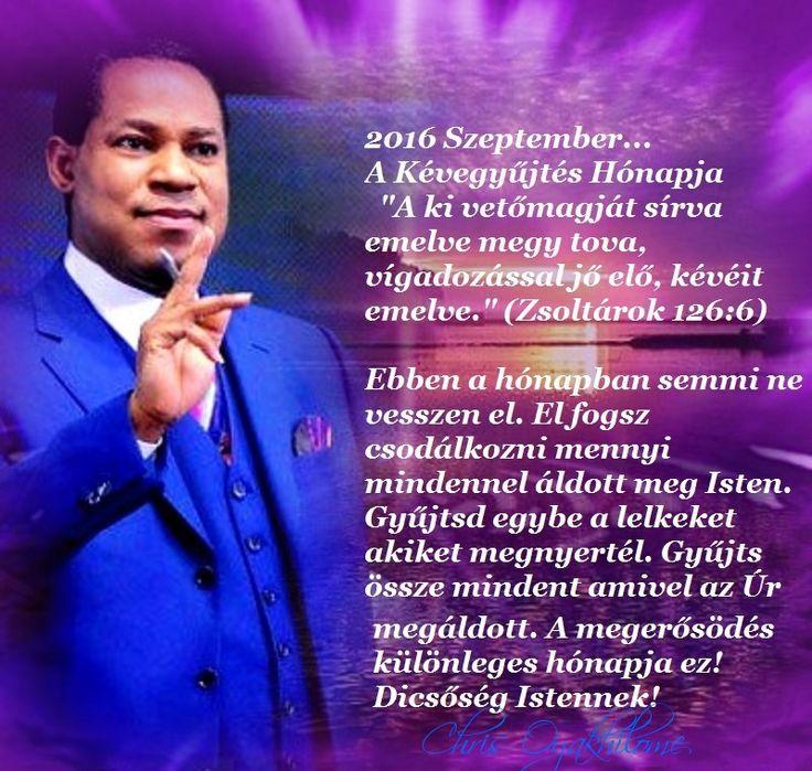 SZEPTEMBERI GLOBÁLIS ÚRVACSORA SZOLGÁLAT CHRIS PÁSZTORRAL A KÉVEGYŰJTÉS HÓNAPJA ...Ő igéje az ajkadon nem más mint Isten mikor cselekszik.