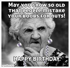 Funniest Happy Birthday Meme Old Lady