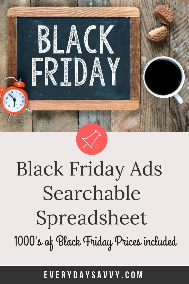 Wondering What The Black Friday Deals Are For 2019 This Spreadsheet Is Full Of Every Sales And And You Can Eve Black Friday Ads Black Friday Best Black Friday