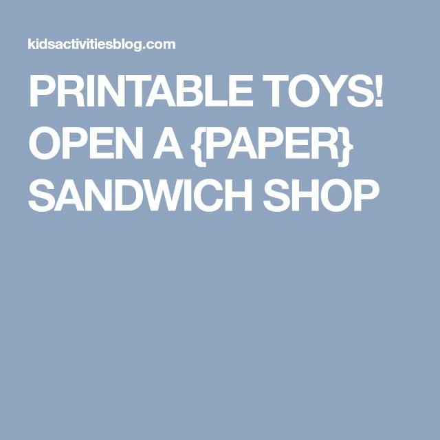 PRINTABLE TOYS! OPEN A {PAPER} SANDWICH SHOP